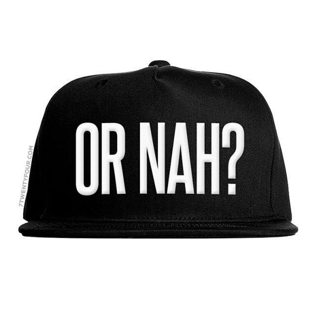 Or Nah? Snapback