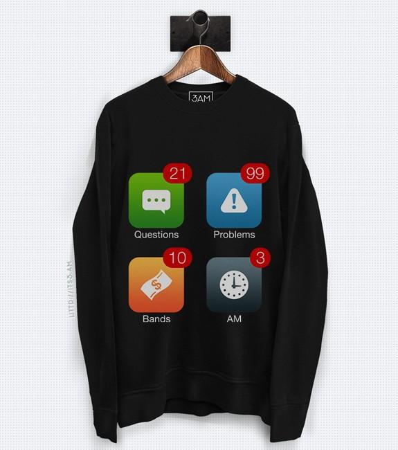 99 Problems Sweatshirt - Black