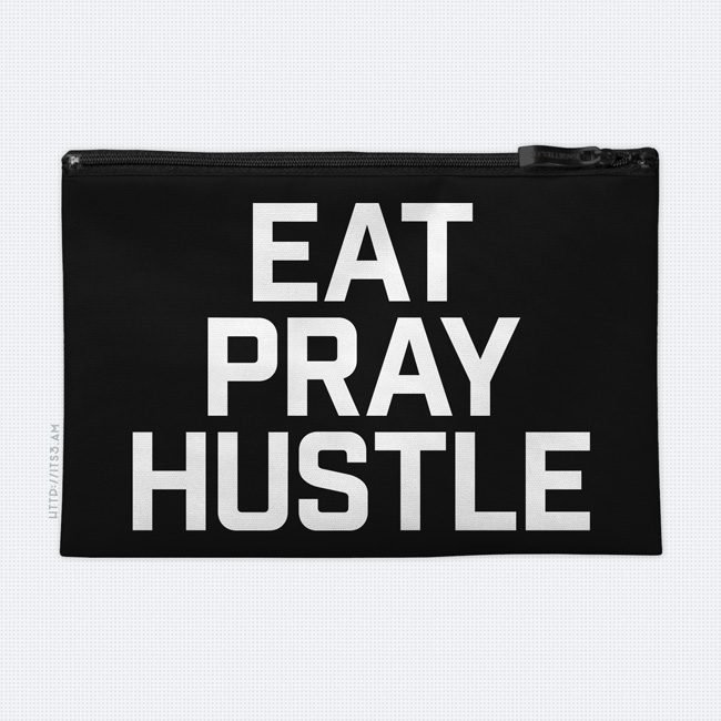 Eat Pray Hustle Cosmetic Bag